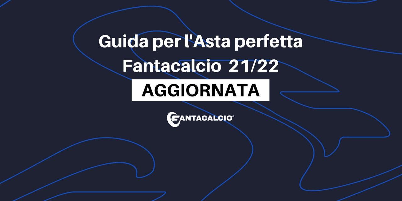 Fantacalcio® - La Guida per l\'asta perfetta 2021-2022 completamente aggiornata
