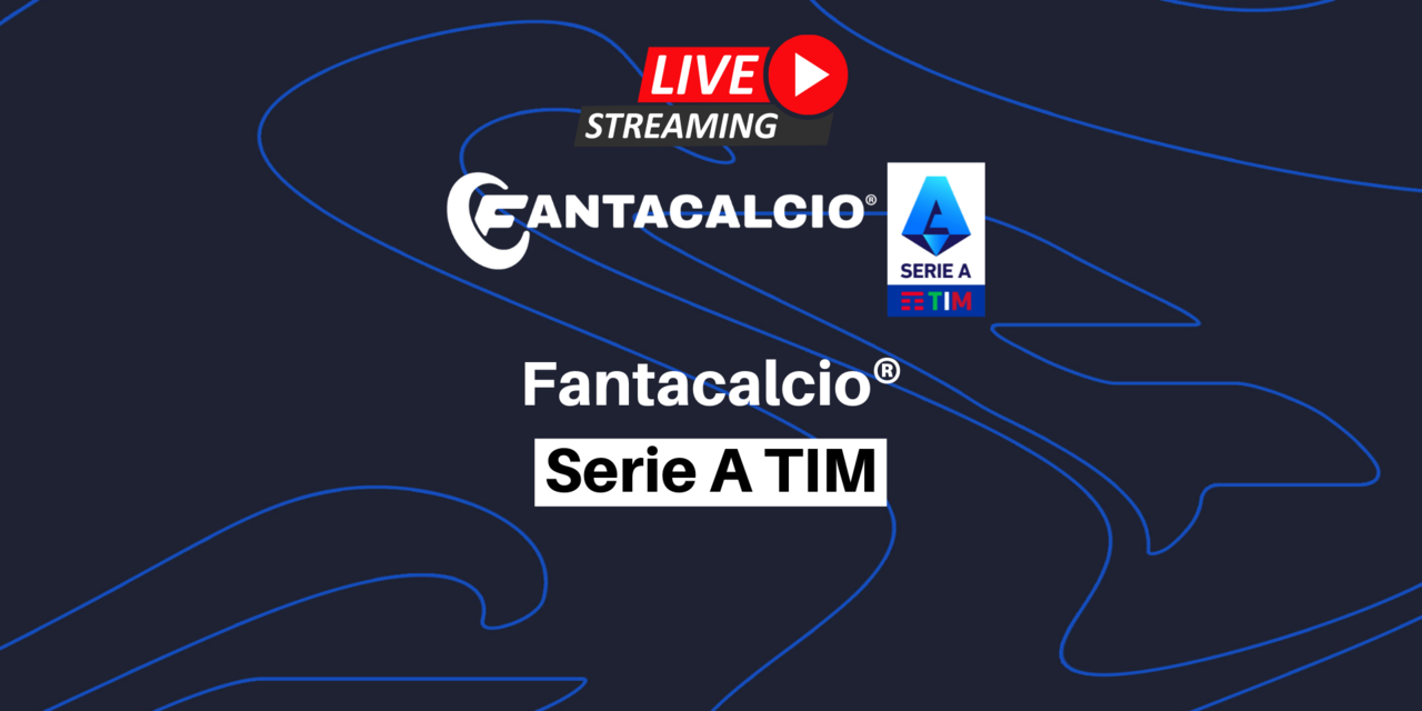 LIVE STREAMING - Fantacalcio® diventa Fantasy Game ufficiale di Serie A TIM. Ne parliamo in diretta