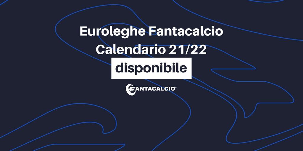 Euroleghe Fantacalcio - Il nuovo calendario 2021/2022