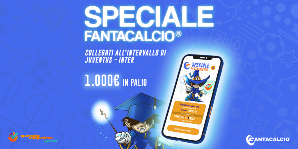 Juve-Inter: quiz Speciale Fantacalcio® di 45° minuto! Oggi in palio 1000 euro
