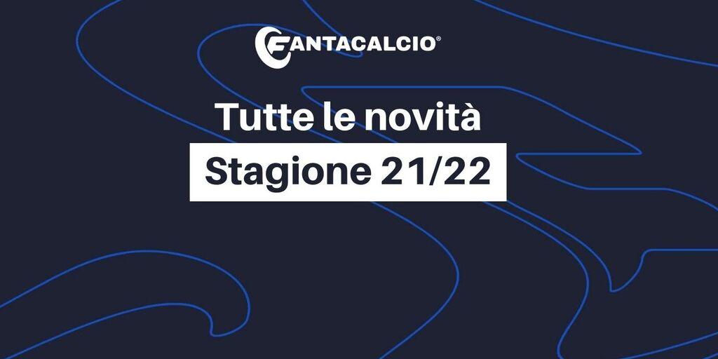 Fantacalcio® 2021-2022, via! Leghe, Live, Mantra, Liste, Quotazioni: tutte le novità